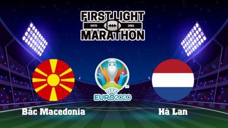 Soi kèo tỷ số trận Bắc Macedonia vs Hà Lan, 23h00 – 21/06/2021