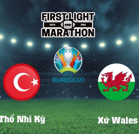 Soi kèo Thổ Nhĩ Kỳ vs Xứ Wales, 23h00 – 16/06/2021